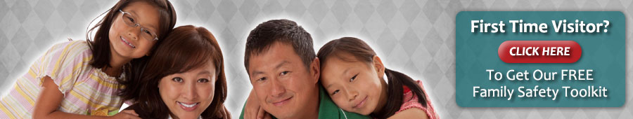 First Time Visitor? Click Here to Get our FREE Fammily Safety Toolkit